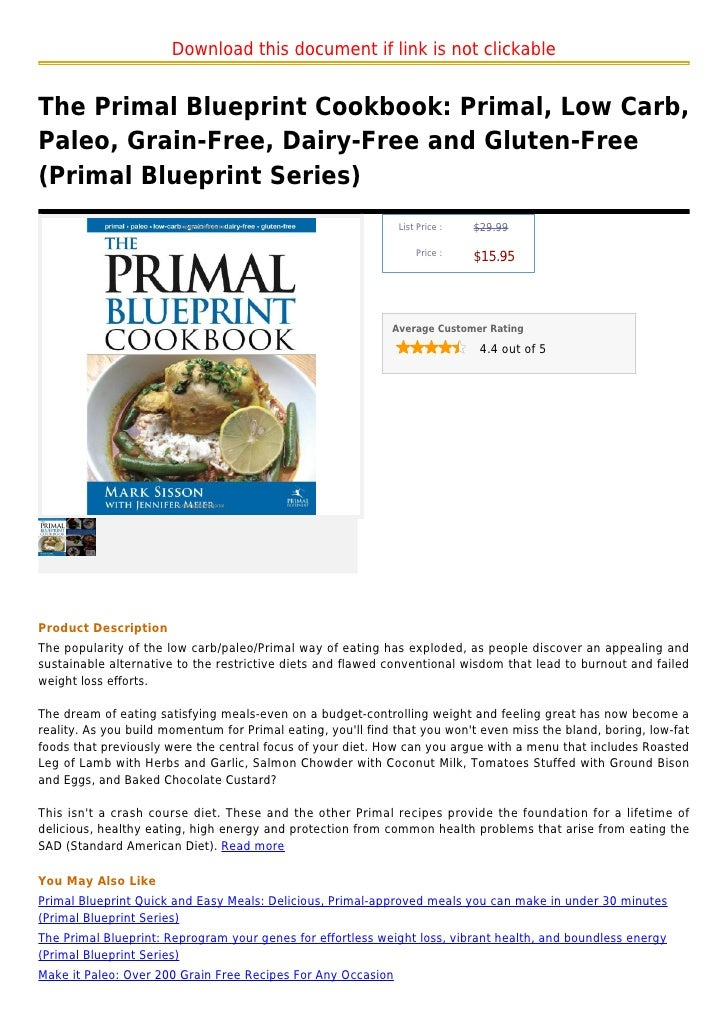 Download this document if link is not clickableThe Primal Blueprint Cookbook: Primal, Low Carb,Paleo, Grain-Free, Dairy-Fr...