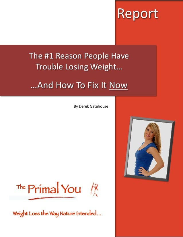 The #1 Reason People Have          Trouble Losing Weight…         …And How To Fix It Now      ...
