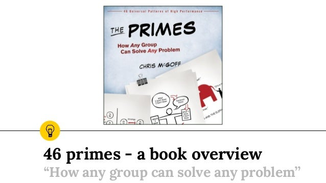 "46 primes - a book overview ""How any group can solve any problem"""