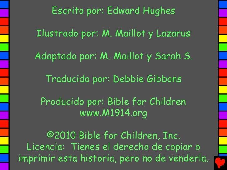 Escrito por: Edward Hughes    Ilustrado por: M. Maillot y Lazarus   Adaptado por: M. Maillot y Sarah S.      Traducido por...