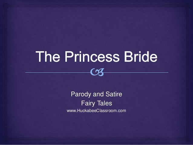 esay on the princess bride essay Organize your essay around ideas relating to your critical lens • in the body of your essay literary analysis essay outline author: kackerman.