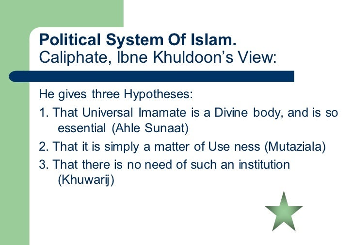 islamic political system In understanding the concept of government in islam, one needs to first understand the nature of the religion this article explains how fundamental beliefs of islam play a pivotal role in the system of governance part 1: the separation of 'church and state' this website is for people of various faiths who seek to understand islam and muslims.