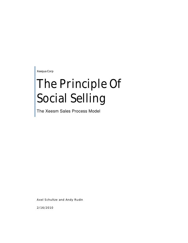 Xeequa Corp     The Principle Of Social Selling The Xeesm Sales Process Model     Axel Schultze and Andy Rudin  2/16/2010