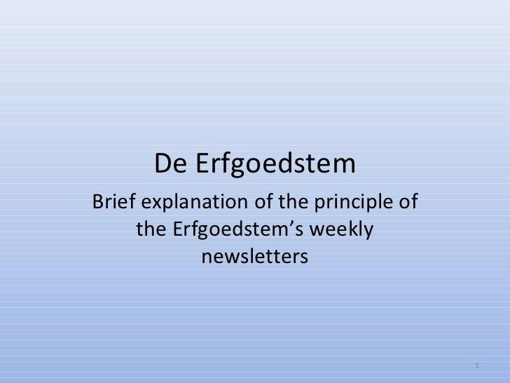 De ErfgoedstemBrief explanation of the principle of     the Erfgoedstem's weekly            newsletters                   ...