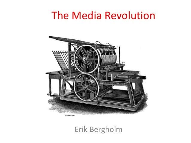 The Media Revolution  Erik Bergholm