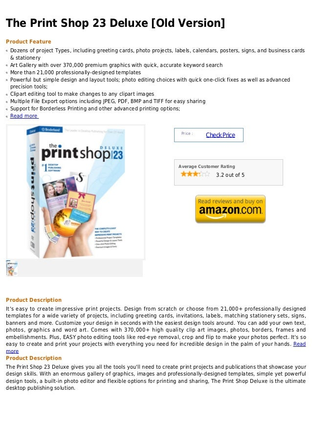 The Print Shop 23 Deluxe [Old Version]Product Featureq   Dozens of project Types, including greeting cards, photo projects...