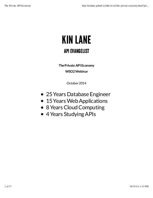 The Private API Economy http://kinlane.github.io/talks/wso2/the-private-economy.html?pri...  KIN LANE  API EVANGELIST  The...