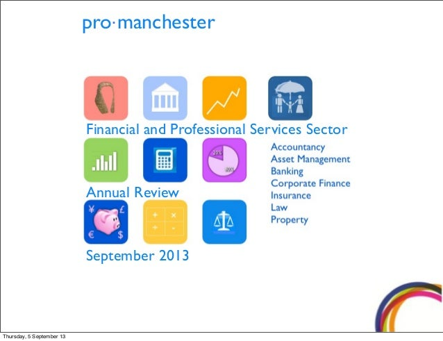 pro manchester Financial and Professional Services Sector Annual Review September 2013 · Thursday, 5 September 13