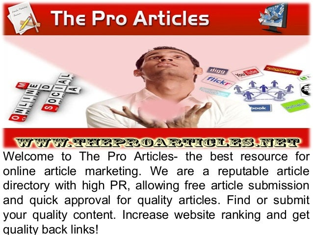 Welcome to The Pro Articles- the best resource for online article marketing. We are a reputable article directory with hig...