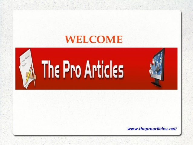 www.theproarticles.net/ WELCOME