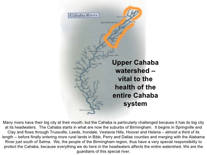 Upper Cahaba watershed – vital to the health of the entire Cahaba system Many rivers have their big city at their mouth, b...
