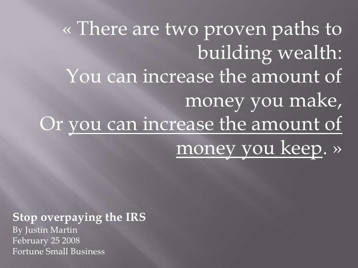 «There are twoprovenpaths to building wealth:<br />You canincrease the amount of money youmake,<br />Or youcanincrease th...