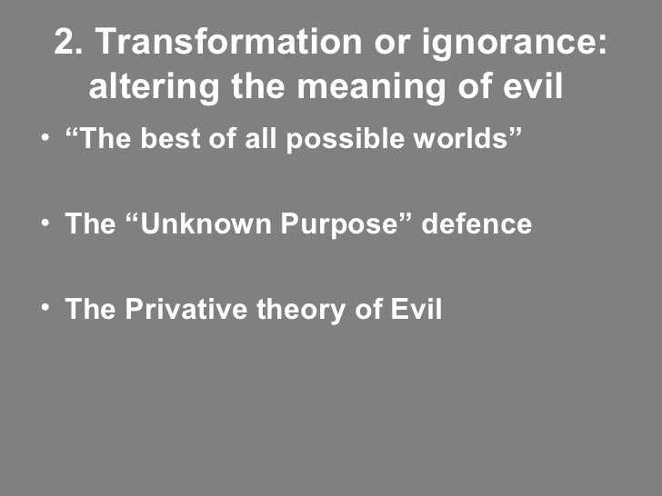 leibniz and the problem of evil A solution to the problem of evil by g w leibniz (1646-1716) theodicy: abridgement of the argument reduced to syllogistic form.