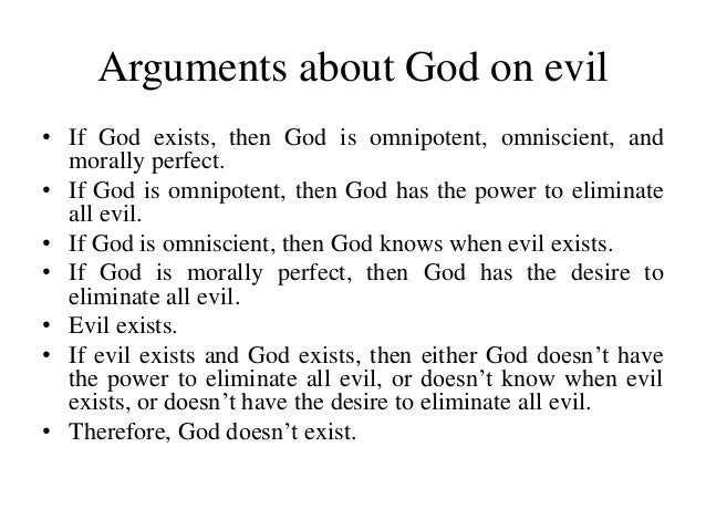 problem with evil existence of god Their belief in a good and powerful creator god has prompted christians to search for an explanation for the existence of evil there is no single authoritative.