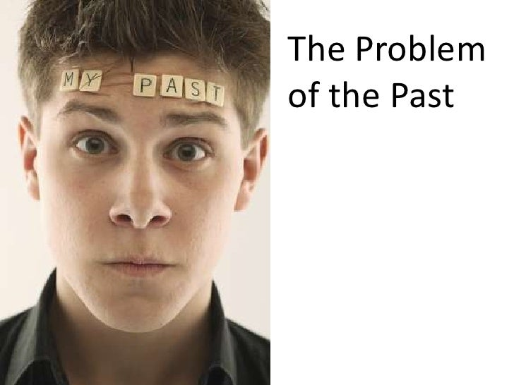 The Problem of the Past<br />
