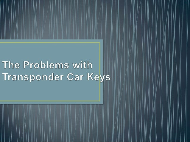 A transponder car key is one in which there is an electronic transponder chip that needs to be read and verified by the ca...