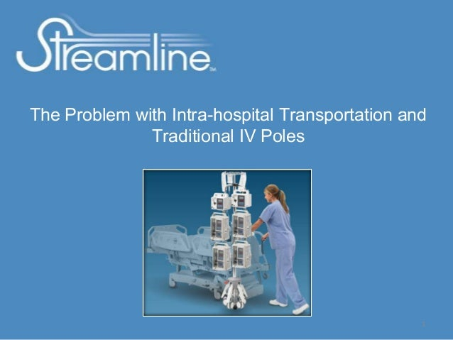 The Problem with Intra-hospital Transportation and              Traditional IV Poles                                      ...