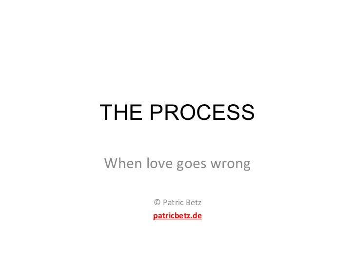 THE PROCESS When love goes wrong © Patric Betz patricbetz.de