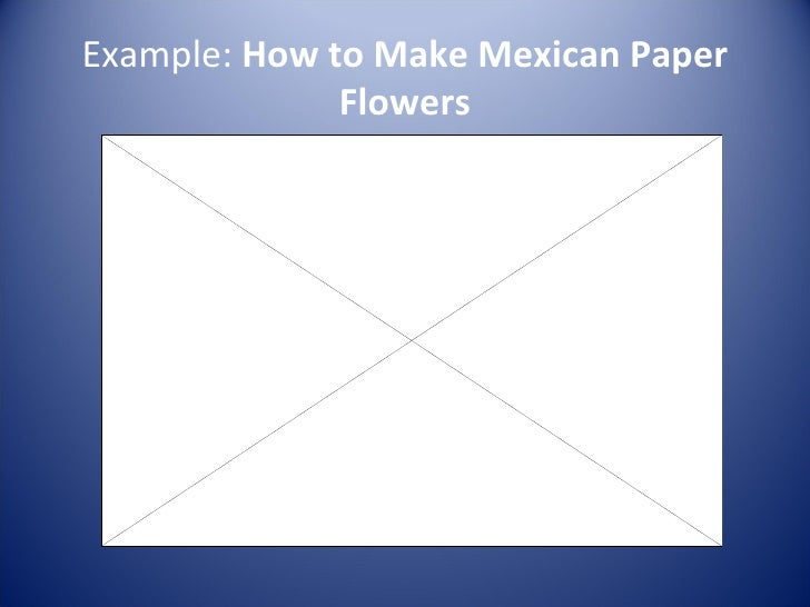 the process and definition essay example how to make mexican paper flowers