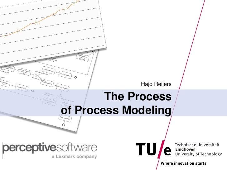 Hajo Reijers        The Processof Process Modeling