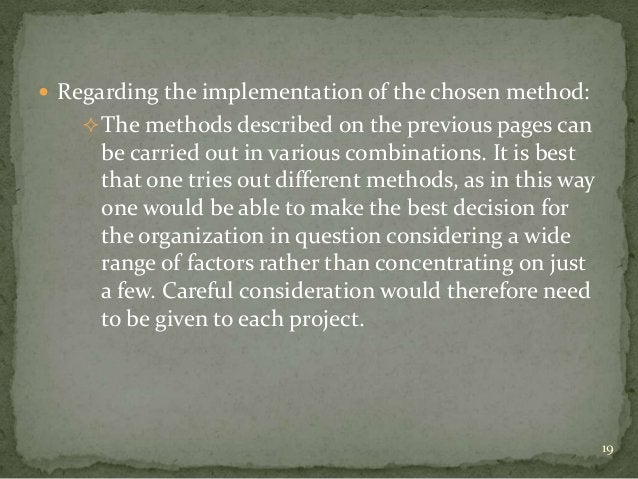  Regarding the implementation of the chosen method:     The methods described on the previous pages can     be carried o...