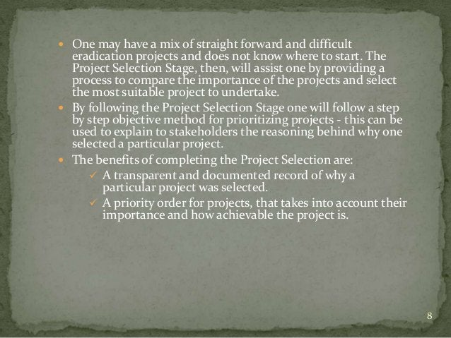  One may have a mix of straight forward and difficult  eradication projects and does not know where to start. The  Projec...