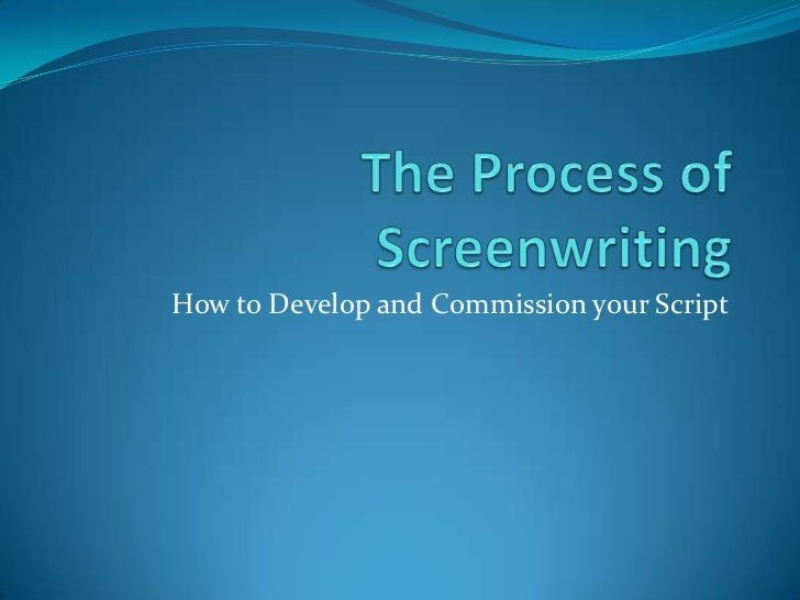screenwriting process essay Admission requirements this course has no formal admissions requirements or application process english proficiency if you're not a native english speaker, you'll need to have advanced english language skills to enroll.