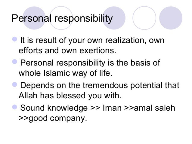 Personal responsibility It is result of your own realization, own efforts and own exertions. Personal responsibility is ...