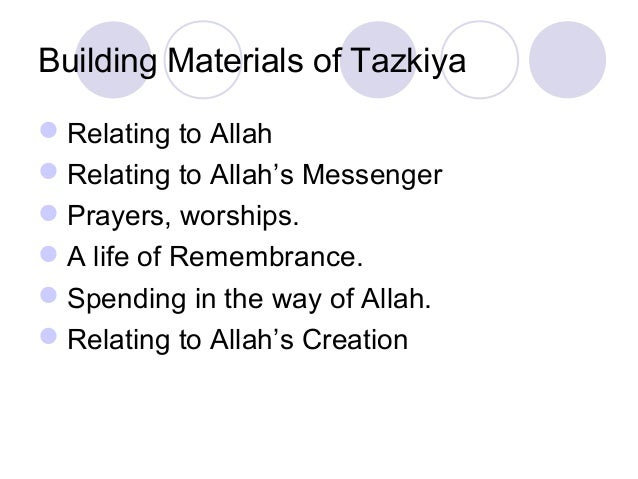 Building Materials of Tazkiya Relating to Allah Relating to Allah's Messenger Prayers, worships. A life of Remembrance...