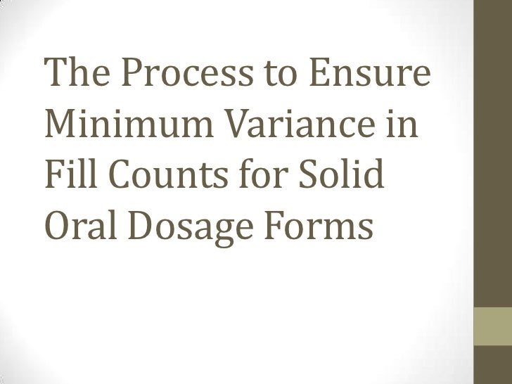 The Process to EnsureMinimum Variance inFill Counts for SolidOral Dosage Forms