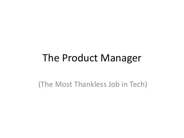 The Product Manager (The Most Thankless Job in Tech)