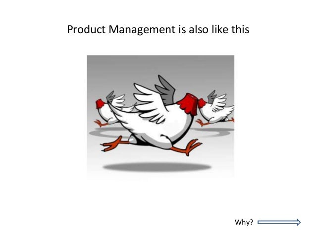 Product Management is also like this Why?