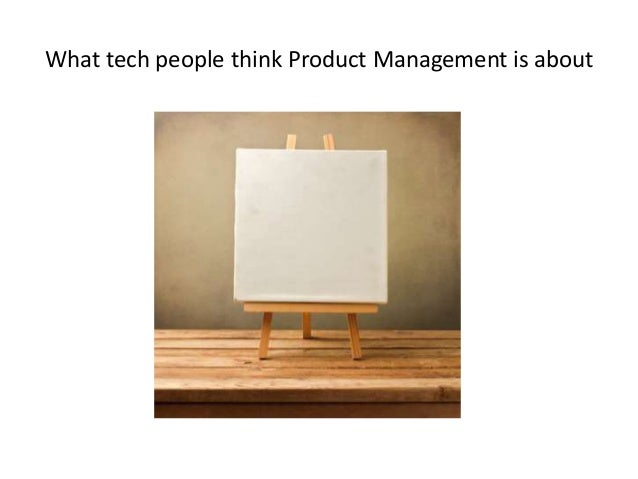 What tech people think Product Management is about