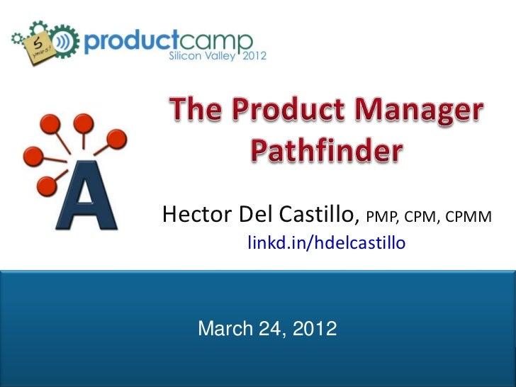 Hector Del Castillo, PMP, CPM, CPMM                                              linkd.in/hdelcastillo                    ...