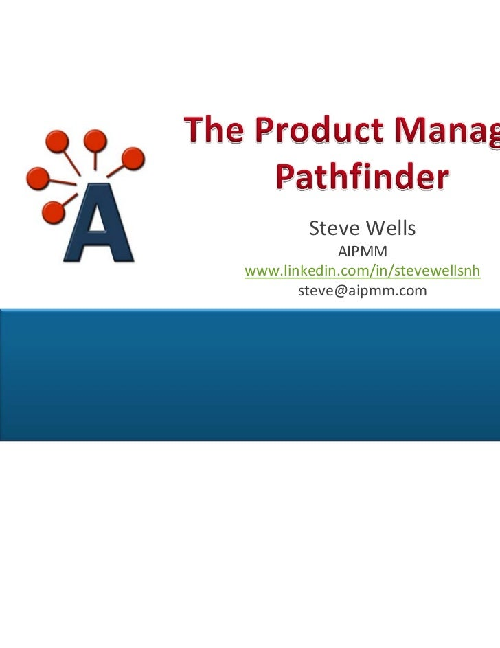SteveWells                           AIPMM               www.linkedin.com/in/stevewellsnh                      steve@aipm...