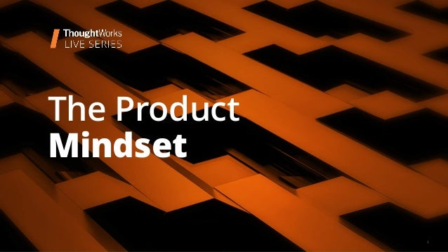 1 The Product Mindset