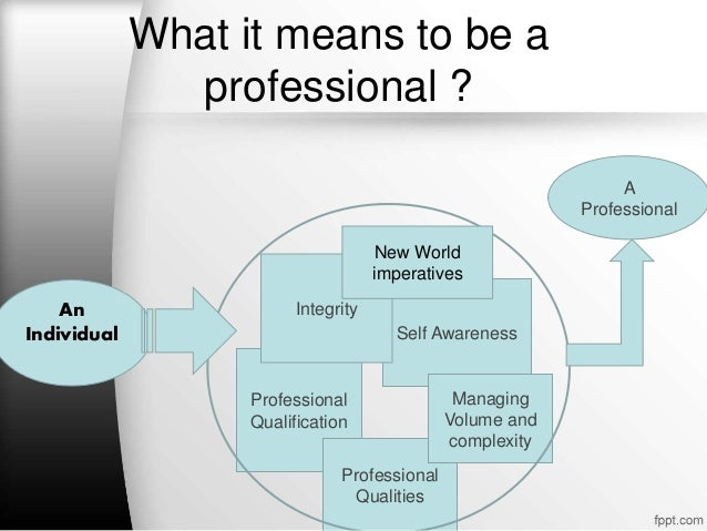 to be professional means