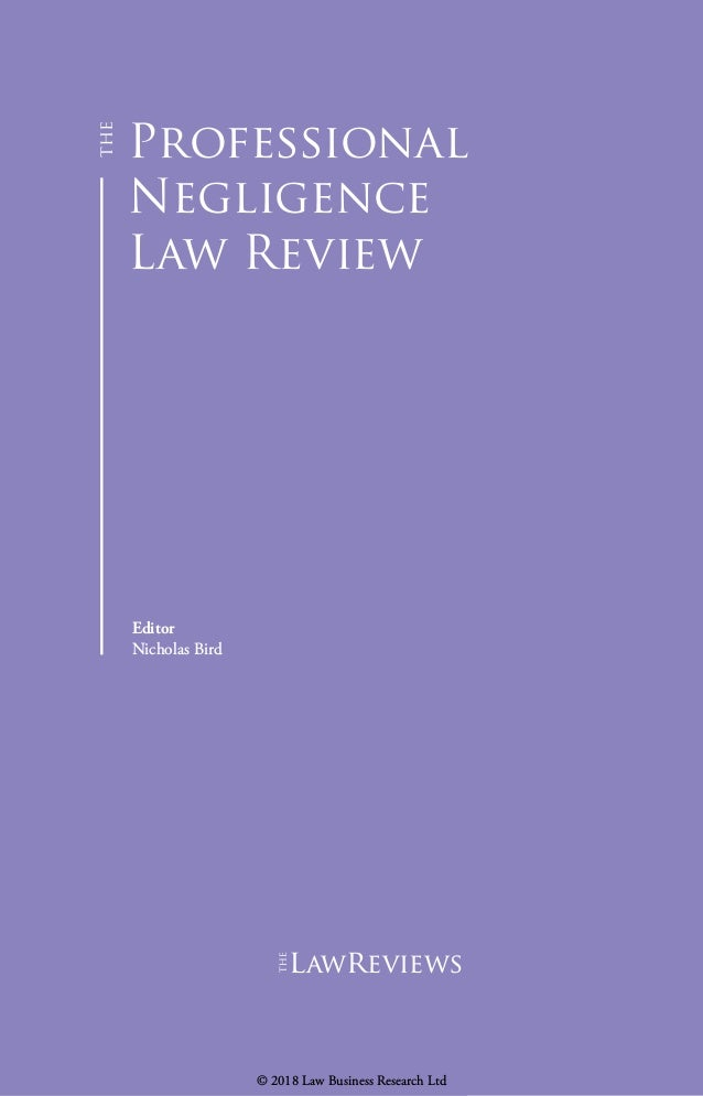 Professional Negligence Law Review Editor Nicholas Bird lawreviews © 2018 Law Business Research Ltd
