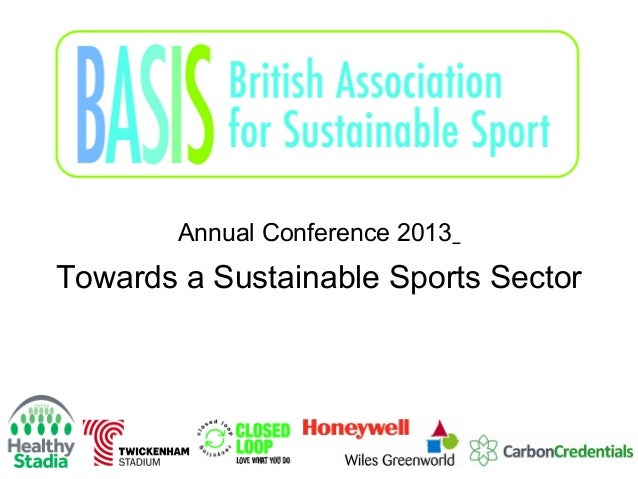 Annual Conference 2013  Towards a Sustainable Sports Sector