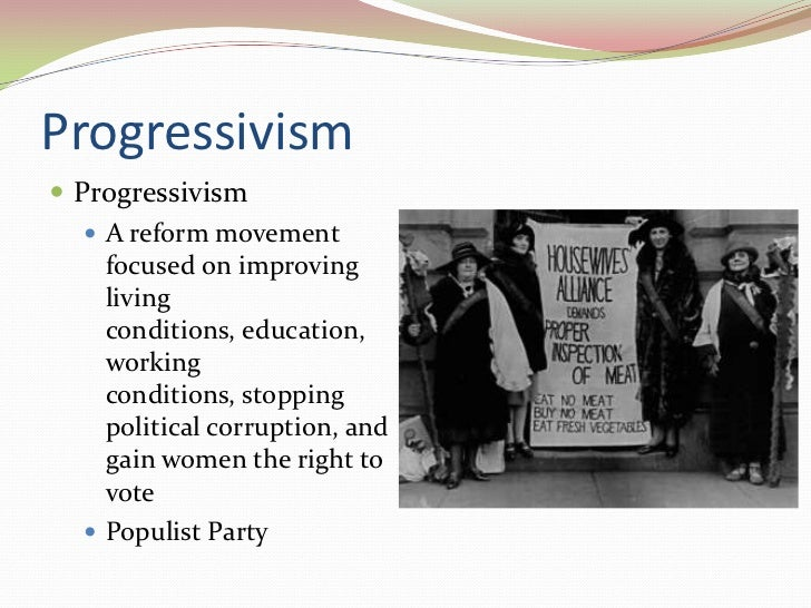 the progressive era  2 progressivism progressivism  a reform movement