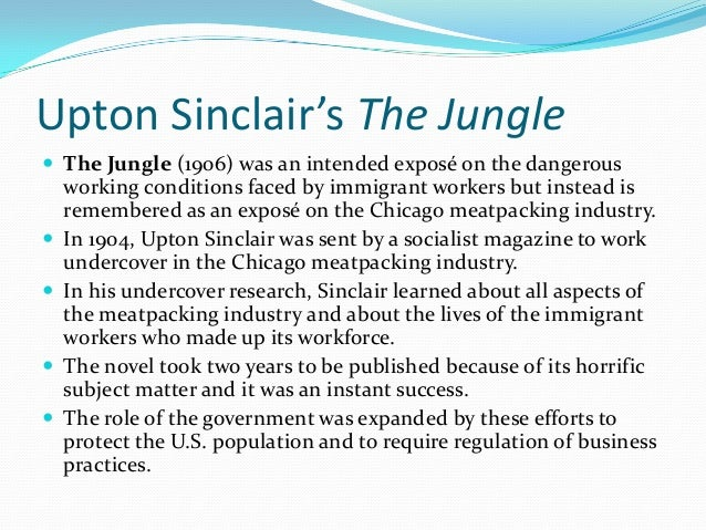 "the progressive era in upton sinclairs the jungle Works cited primary sources: ""the truth about the jungle by upton sinclair: liberty maven liberty maven: for liberty, one individual at a time."