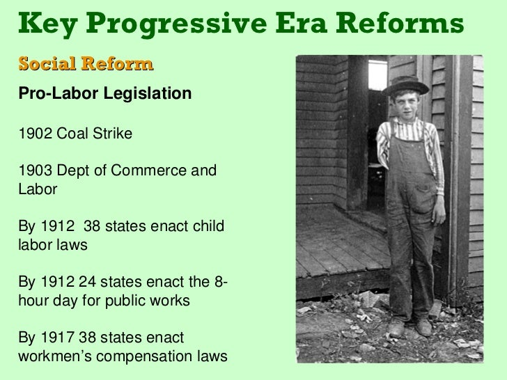 child labor progressive era essays The american era of child labor  the height of the progressive movement –  when president woodrow wilson passed the keating-owen act.