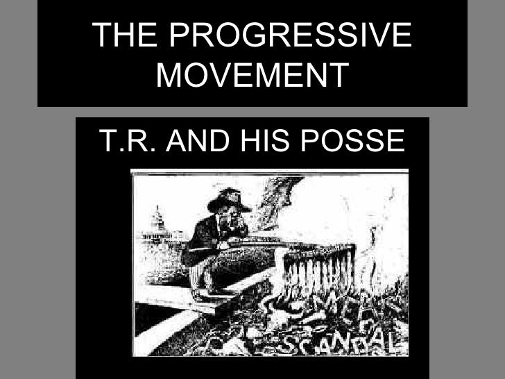 THE PROGRESSIVE   MOVEMENTT.R. AND HIS POSSE