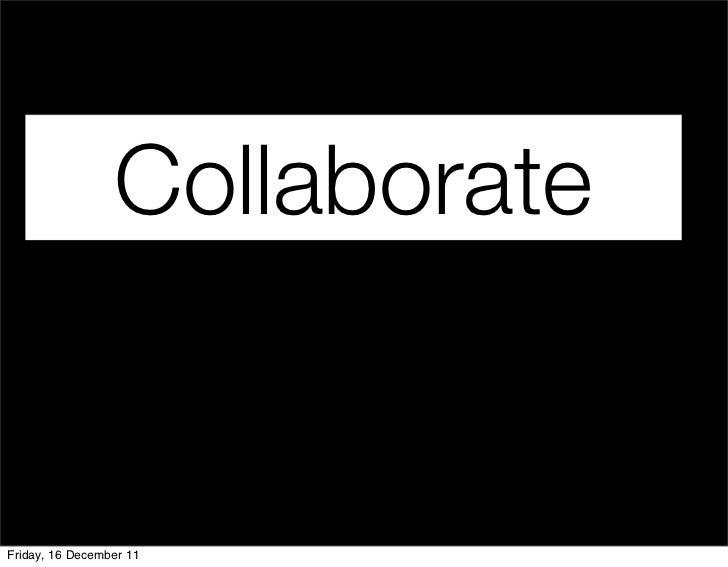 CollaborateFriday, 16 December 11