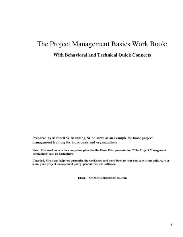 The Project Management Basics Work Book: With Behavioral and Technical Quick Connects  Prepared by Mitchell W. Manning, Sr...