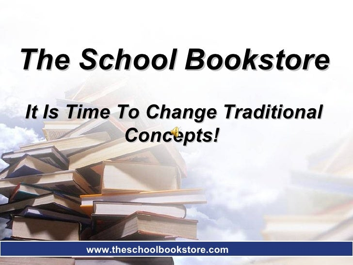 The School Bookstore   It Is Time To Change Traditional Concepts!   www.theschoolbookstore.com