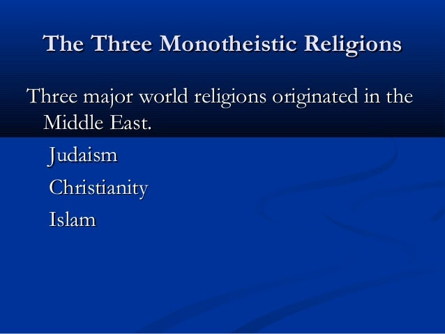 The Prominent Religions Of Southwest Asia - Three major world religions