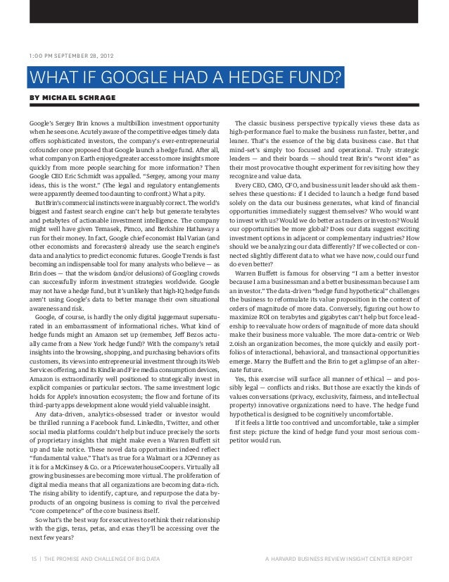 1:00 PM SEPTEMBER 28, 2012  WHAT IF GOOGLE HAD A HEDGE FUND? BY MICHAEL SCHRAGE Google's Sergey Brin knows a multibillion ...