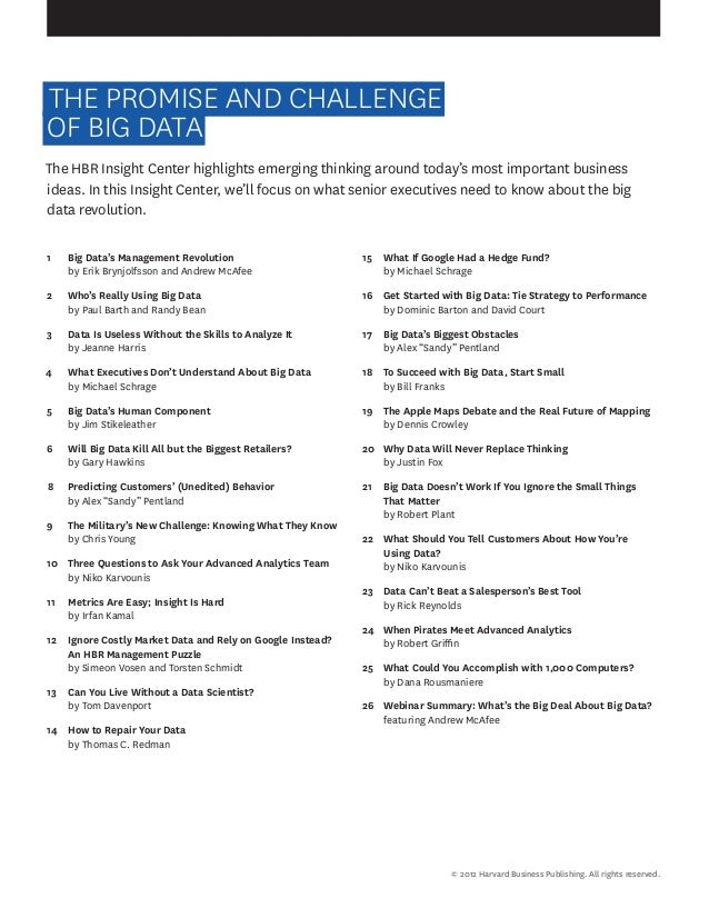 THE PROMISE AND CHALLENGE OF BIG DATA The HBR Insight Center highlights emerging thinking around today's most important ...