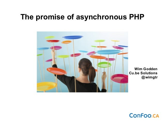 The promise of asynchronous PHP Wim Godden Cu.be Solutions @wimgtr